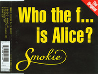 Smokie - Who The F... Is Alice? (The Original)