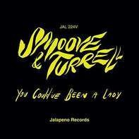 Smoove & Turrell - You Could've Been A..