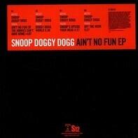 Snoop Dogg - Ain't No Fun EP