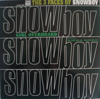 Snowboy - The 3 Faces Of Snowboy (Girl Overboard)