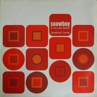 Snowboy & The Latin Section - Something's Coming
