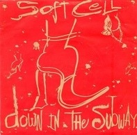 Soft Cell - Down In The Subway