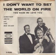 Somethin' Smith & The Redheads - I Don't Want To Set The World On Fire