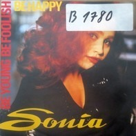 Sonia - Be Young, Be Foolish, Be Happy