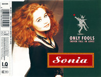 Sonia - Only Fools (Never Fall In Love)