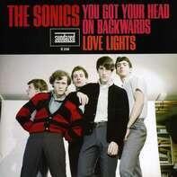 SONICS - You Got Your Head On Backwards/Love Lights