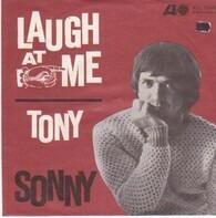 Sonny Bono , Sonny's Group - Laugh At Me / Tony