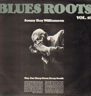 Sonny Boy Williamson - Sonny Boy Williamson, Blues Roots Vol. 10