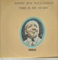 Sonny Boy Williamson - This Is My Story