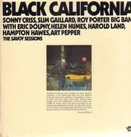 Sonny Criss , Slim Gaillard , Roy Porter Big Band With Eric Dolphy , Helen Humes , Harold Land , Ha - Black California