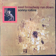Sonny Rollins - East Broadway Run Down