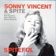 Sonny Vincent & Spite Featuring Rat Scabies , Glen Matlock , Steven Mackay - Spiteful