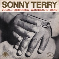 Sonny Terry - Vocal, Harmonica And Washboard Band