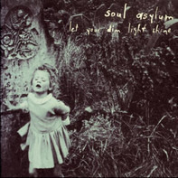 Soul Asylum - Let Your Dim Light Shine