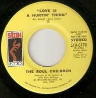 Soul Children - Love Is A Hurtin' Thing