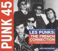 SOUL JAZZ RECORDS PRESENTS/VARIOUS - Punk 45:Les Punks!the French Connection (1977-80)