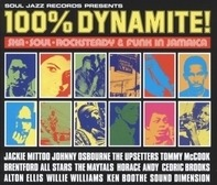 SOUL JAZZ RECORDS PRESENTS/VARIOUS - 100% Dynamite!-Ska,Soul,Rocksteady & Funk In Jamai