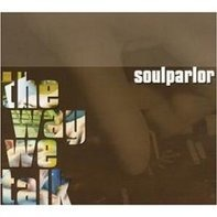 Soul Parlor - The Way We Talk