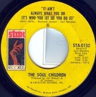 Soul Children - It Ain't Always What You Do (It's Who You Let See You Do It) / All That Shines Ain't Gold