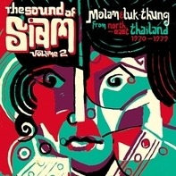 Soundway/Various - The Sound Of Siam 2 - Molam & Tuk Thung 1970-1982