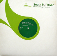 South St. Player, South Street Player - Who Keeps Changing Your Mind