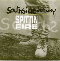 Southside Johnny - Spittin' Fire