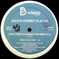 South Street Player - (Who?) Keeps Changing Your Mind (Remix)