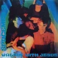 SPACEMEN 3 - Walkin' With Jesus