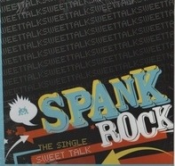 Spank Rock - Sweet Talk