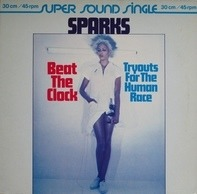 Sparks - Beat The Clock / Tryouts For The Human Race