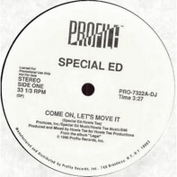 Special Ed - Come On, Let's Move It