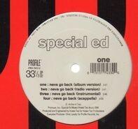 Special Ed - Neva Go Back / Just A Killa