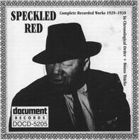 Speckled Red - Complete Recorded Works 1929-1938 In Chronological Order + Bonus Tracks