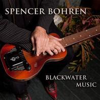 Spencer Bohren - Blackwater Music