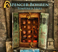 Spencer Bohren - Tempered Steel