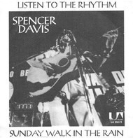 Spencer Davis - Listen To The Rhythm / Sunday Walk In The Rain