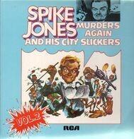 Spike Jones And His City Slickers - Murders Again - Vol.2