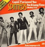 Spinners - (Medley) Cupid - I Loved You For A Long Time / Body Language