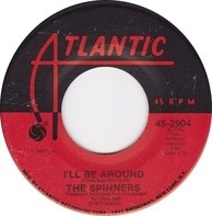 Spinners - I'll Be Around / How Could I Let You Get Away