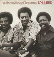 the spinners - yesterday Today and tomorrow