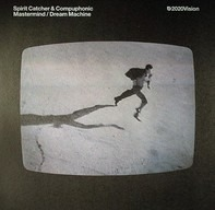 Spirit Catcher & Compuphonic - Mastermind / Dream Machine