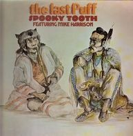 Spooky Tooth Featuring Mike Harrison - The Last Puff
