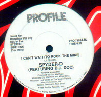 Spyder-D Featuring DJ Doc - I Can't Wait (To Rock The Mike)