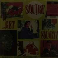 Squire - GET SMART