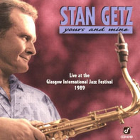 Stan Getz - Yours And Mine