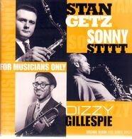 Stan Getz/Dizzy Gillespie/Sonny Stitt - For Musicians Only
