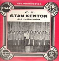 Stan Kenton And His Orchestra - The Uncollected Vol. II - 1941