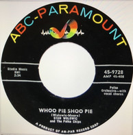 Stan Wolowic And The Polka Chips - Whoo Pie Shoo Pie / Dreamy Fish Waltz