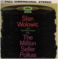 Stan Wolowic And The Polka Chips - Play The Million Seller Polkas