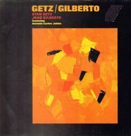 Stan Getz And João Gilberto Featuring Antonio Carlos Jobim - Getz / Gilberto